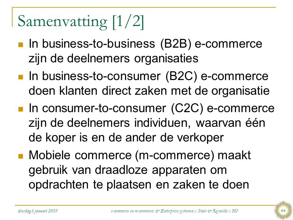 Samenvatting [1/2] In business-to-business (B2B) e-commerce zijn de deelnemers organisaties.